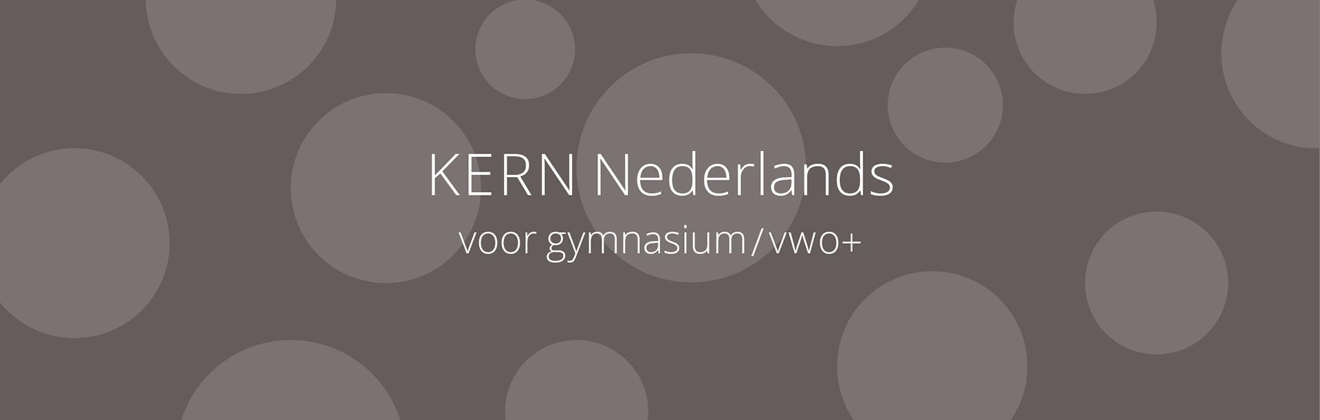 Lesmethode Nederlands gymnasium vwo+ | Bekijk nu KERN Nederlands