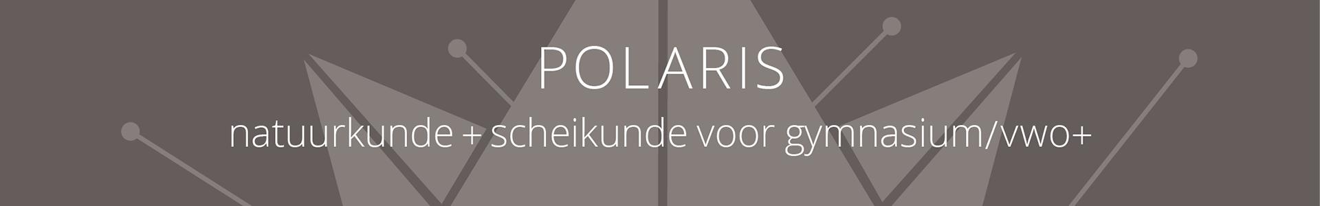 Lesmethode NASK voortgezet onderwijs | Bestel POLARIS natuurkunde scheikunde gymnasium vwo+